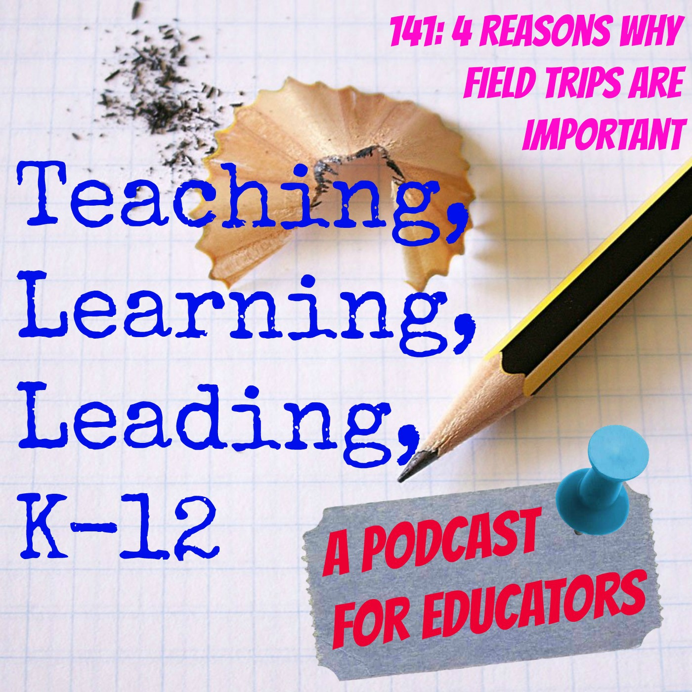 141: 4 Reasons Why Field Trips Are Important