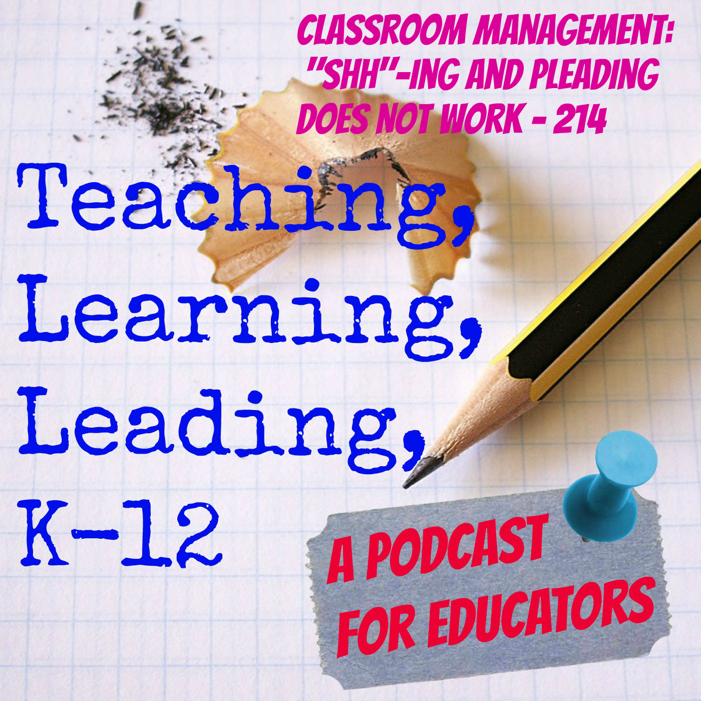 Classroom Management: Shh-ing and Pleading Does Not Work - 214