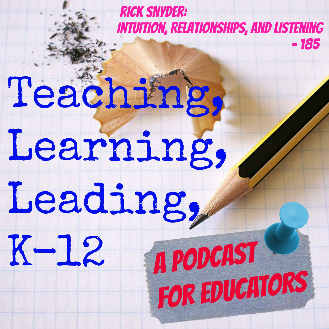 Rick Snyder: Intuition, Relationships, and Listening - 185