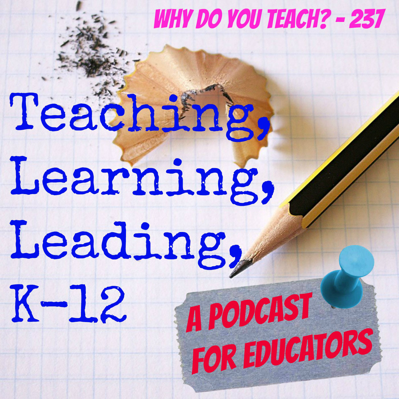 Why Do You Teach? - 237