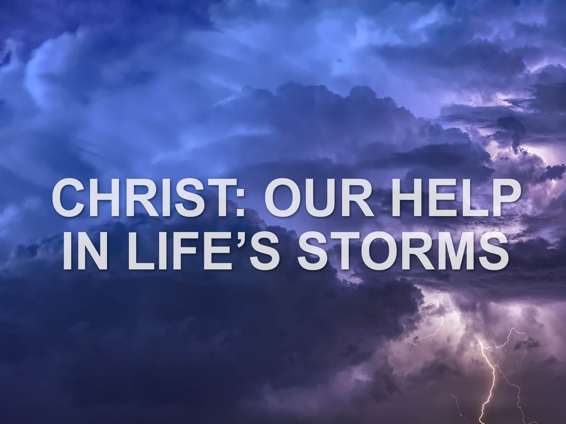 Christ: Our Help in Life's Storms