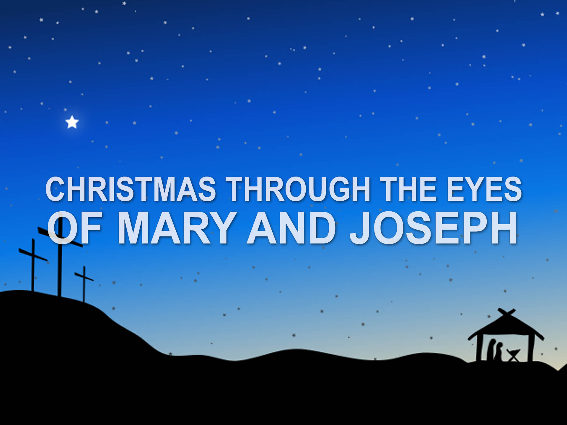 Christmas Through The Eyes of Mary and Joseph