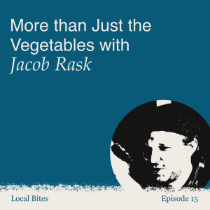 Episode 15 - More than Just the Vegetables