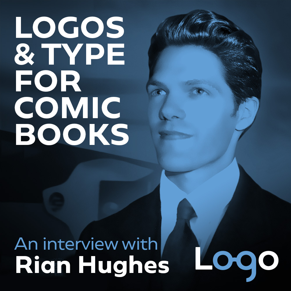 Logos & Type Design for Comic Books with Rian Hughes
