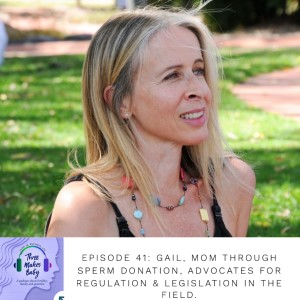 Gail, a Mom Via Sperm Donation, Advocates for Change in the Field