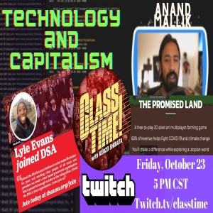 Technology and Capitalism with Lyle Evans and Anand Mallik