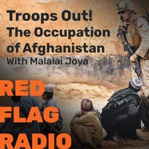 Troops Out! The Occupation of Afghanistan with Malalai Joya