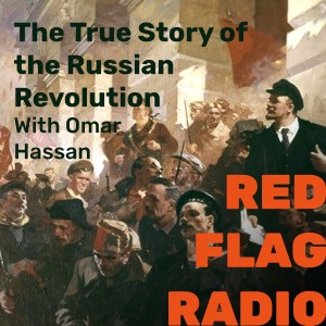 The True Story of the Russian Revolution with Omar Hassan
