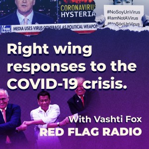 Right wing responses to the COVID-19 pandemic with Vashti Fox