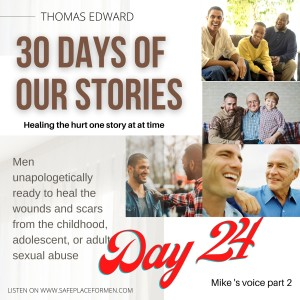 Day 24 - 30 Days of Our Stories: male sexual abuse recovery A