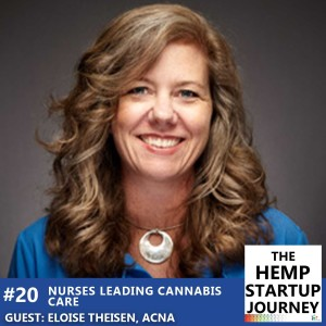 #20. Nurses Leading Cannabis Care - with Eloise Theisen, American Cannabis Nurses Association (Podcast)
