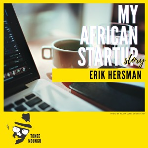 Ep 27: Erik Hersman Pt 2 - Lesson 1; how to run the world from a coffee shop.