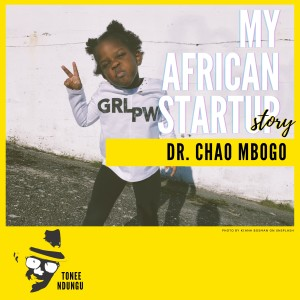 Ep 25: Chao Mbogo Pt 2 - We teach what we know, but produce what we are!