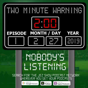 Two Minute Warning #1 - Nobody's Listening (February 27th, 2019)