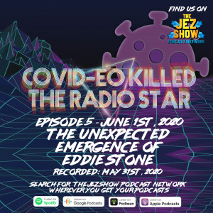 Covid-eo Killed the Radio Star #5 - The Unexpected Emergence of Eddie Stone (June 1st, 2020)