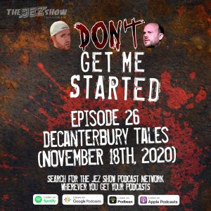 Don't Get Me Started #26 - Decaterbury Tales (November 18th, 2020)