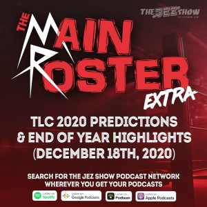 The Main Roster Xtra - TLC Predictions & End of Year Highlights