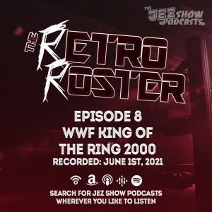 The Retro Roster #8 - WWF King of the Ring 2000 (June 1st, 2021)