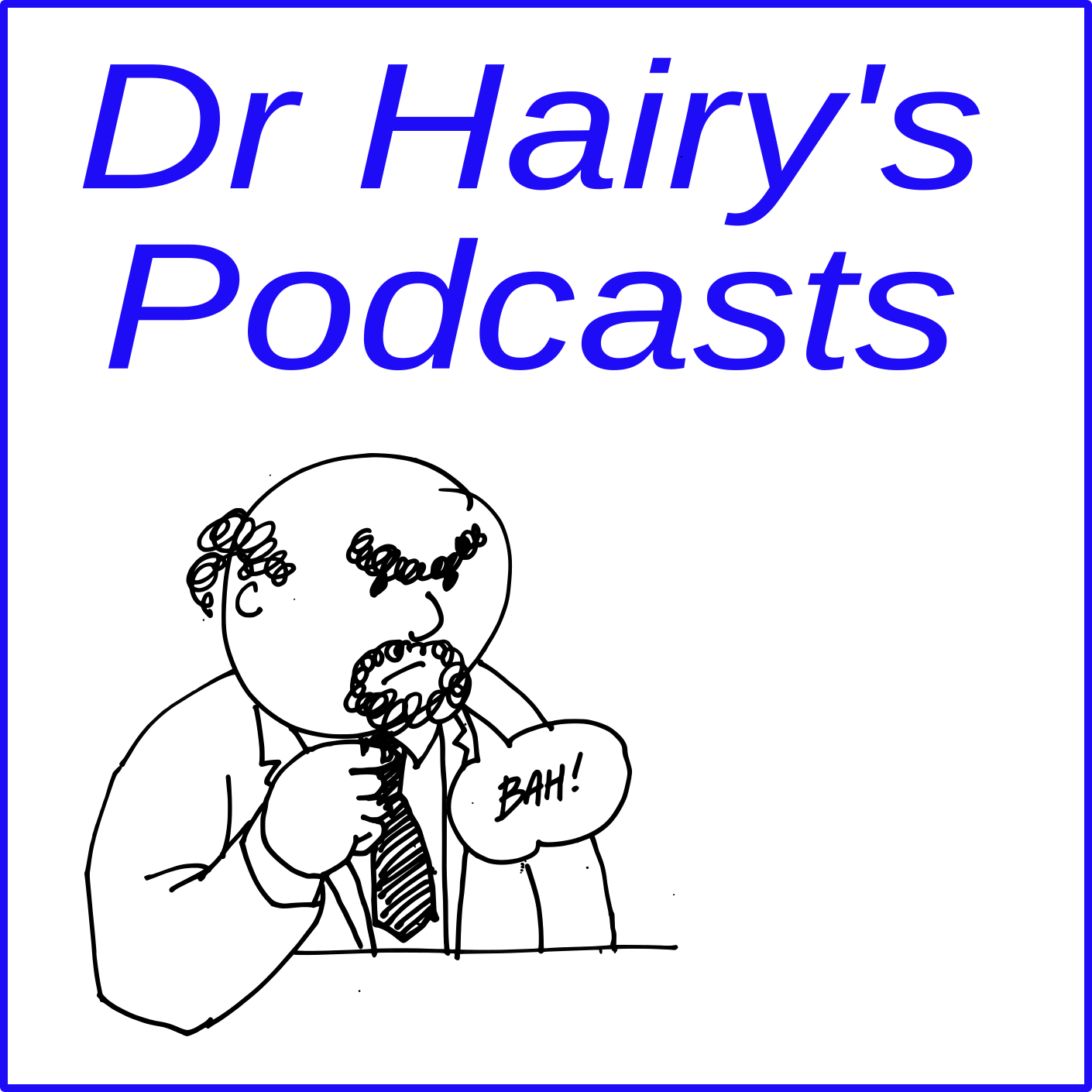 Dr Hairy's Podcast 004