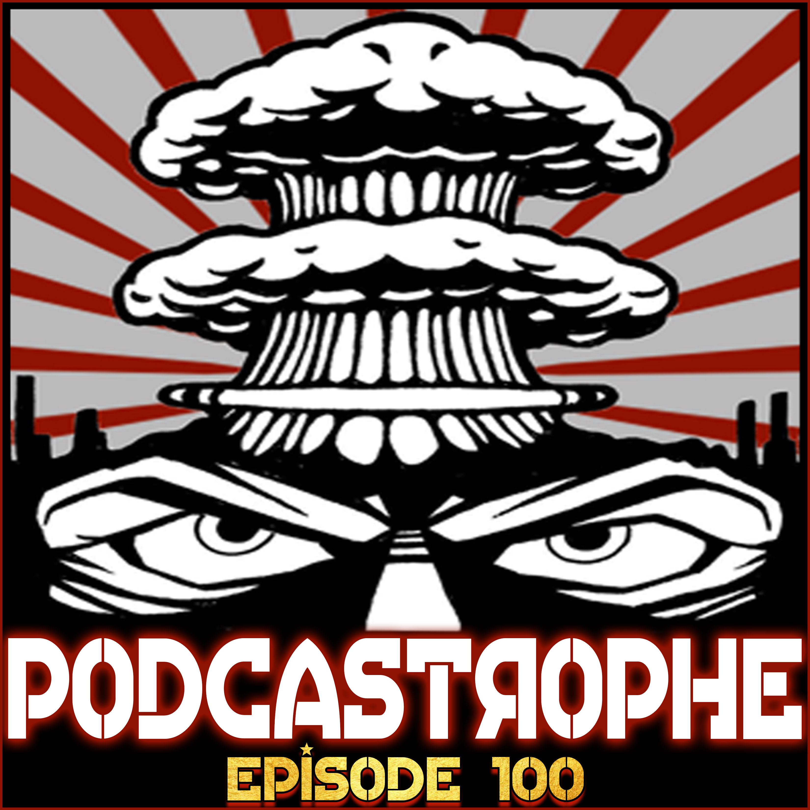 Podcastrophe 100 - Like It, Love It, Yee