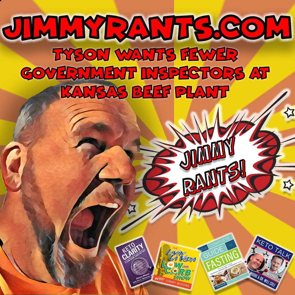 Jimmy Rants Episode 178 | Tyson Wants Fewer Government Inspectors At Kansas Beef Plant