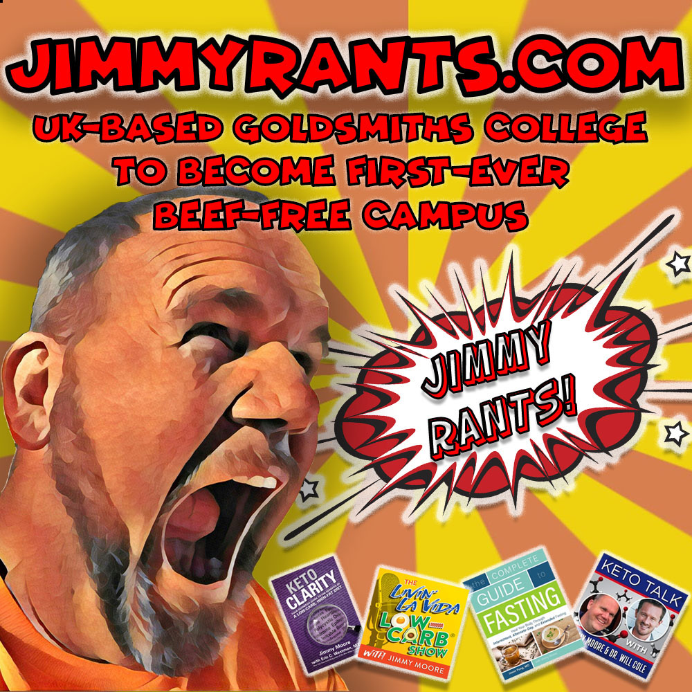 Jimmy Rants Episode 179 | UK-Based Goldsmiths College To Become First-Ever Beef-Free Campus