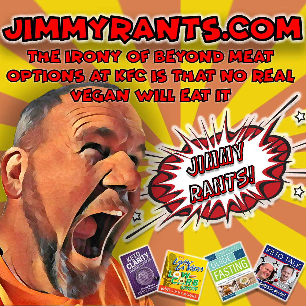 Jimmy Rants Episode 184 | The Irony Of Beyond Meat Options At KFC Is That NO Real Vegan Will Eat It