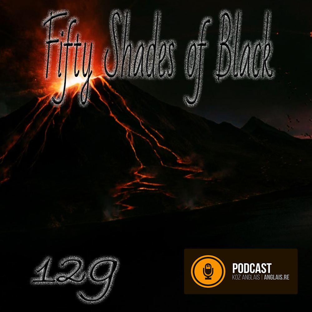 129 - Fifty Shades of Black