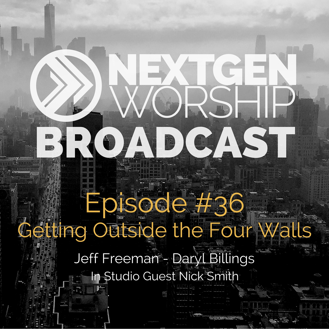 #36 Getting Outside the Four Walls | Jeff Freeman