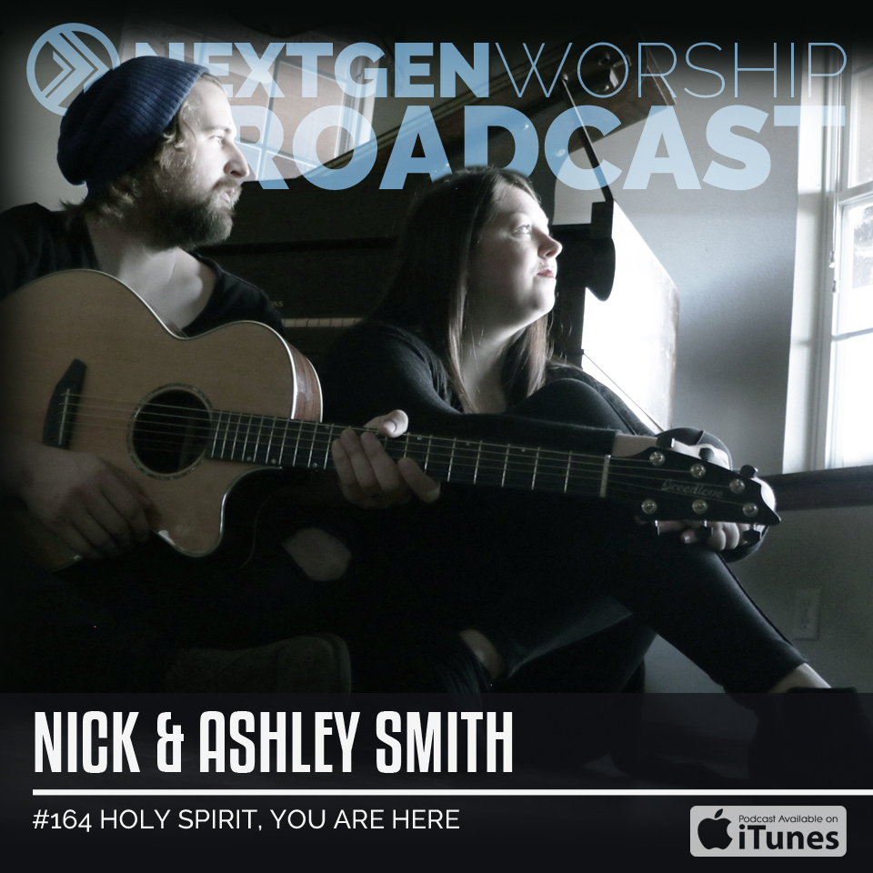 #164 HOLY SPIRIT, YOU ARE HERE - NICK & ASHLEY