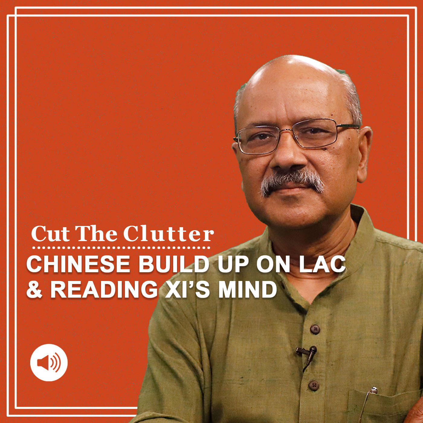Cut The Clutter: As India-China border talks drag on & new details on Chinese buildup emerge, we try reading Xi's mind
