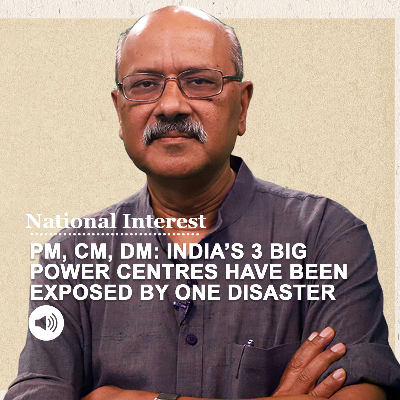 PM, CM, DM: India's 3 big power centres have been exposed by one disaster