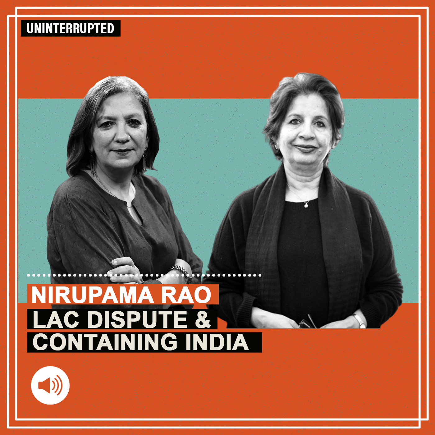 ThePrint Uninterrupted: Sit down like grown-ups, look at pockets of differences on LAC & resolve them : Nirupama Rao
