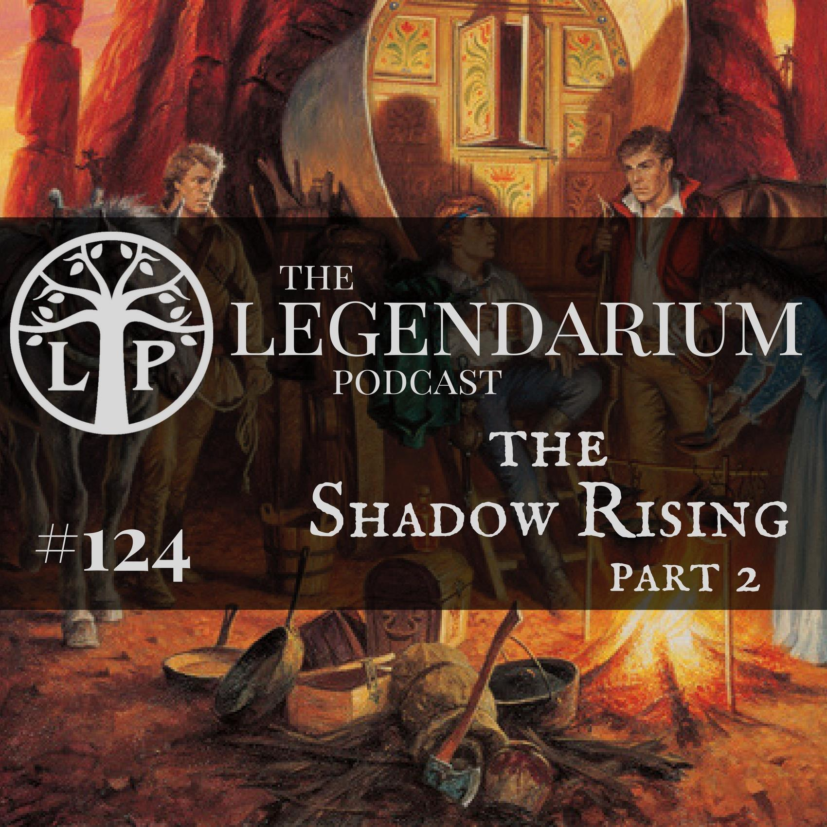 #124. The Shadow Rising, part 2