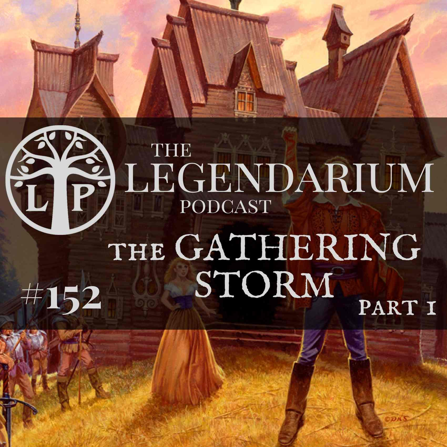 #152. The Gathering Storm, part 1