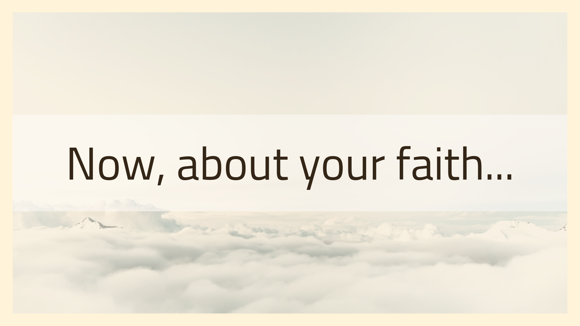 02.03.19 - Now, About Your Faith…