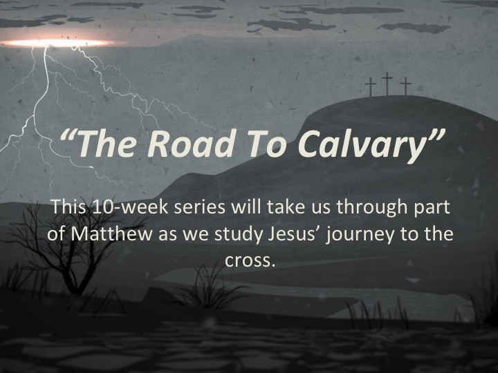 "2/11/18 Matthew 26:1-16 ""Responding To The Path Of The Cross"" [Paul Knott]"