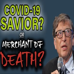 Bill Gates: COVID 19 savior or merchant of death? How the pandemic is being used to advance a globalists population control effort   The Mark Harrington Show   4-30-20