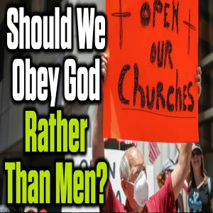 Obeying God rather than men: Is Rev. John McArthur wrong in defying the government? | The Mark Harrington Show | 5-14-20
