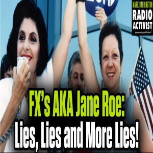 Lies, Lies, and more Lies: FX's AKA Jane Roe is revisionist history – Interview with Fr. Frank Pavone   Mark Harrington Show   5-21-20