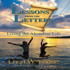 Lesson from the Letter: Living the Abundant Life by Leigh Young