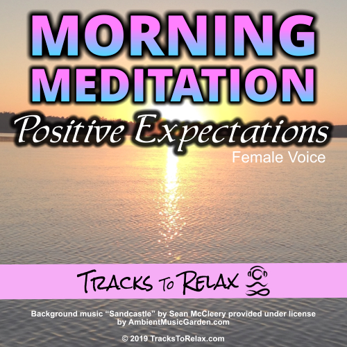 Morning Meditation Positive Expectations (Female Voice)