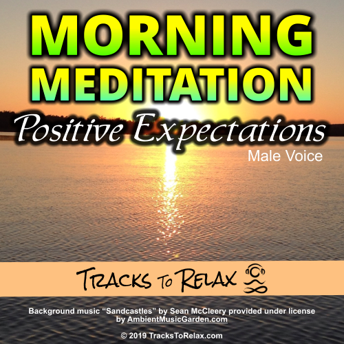 Morning Meditation Positive Expectations (Male Voice)