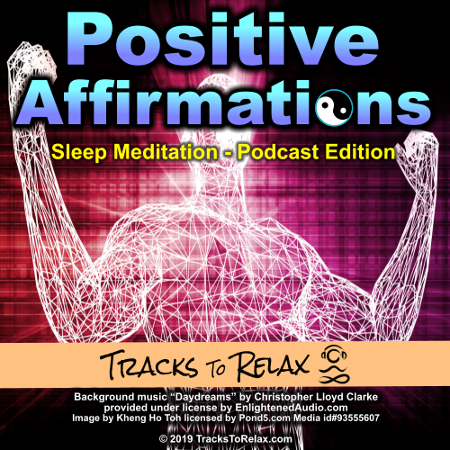 Positive Affirmations 3 Sleep Meditation (Podcast Edition)