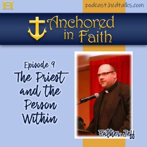 Ep. 9 The Priest and the Person Within