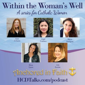 Within the Women's Well Episode 1: The Faith-Filled Woman