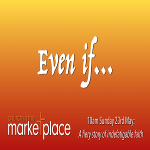 Even if... Sunday 23rd May 2021