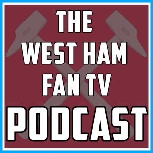 Pride Of Irons | Southampton Victory | Harry Redknapp For Manager! WHFTV Pod EP3