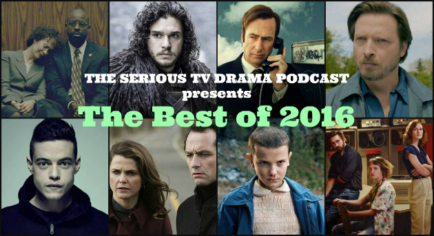 Serious TV Drama Podcast 151: The Best of 2016