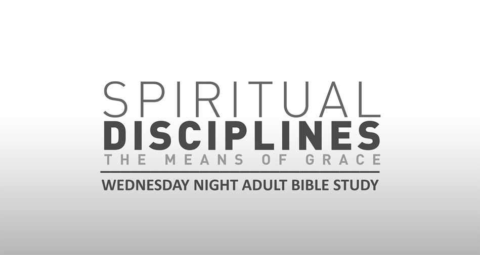 Spiritual Disciplines: Church